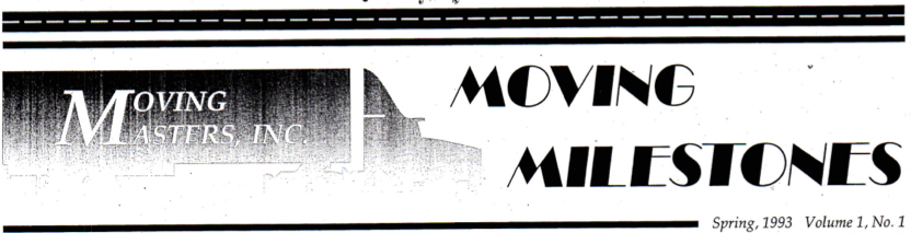 Moving Milestones - Moving Masters Newsletter Spring, 1993